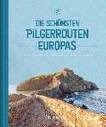 Cover-Bild zu Die schönsten Pilgerrouten Europas von KUNTH Verlag (Hrsg.)