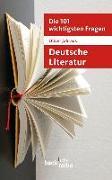 Cover-Bild zu Die 101 wichtigsten Fragen: Deutsche Literatur