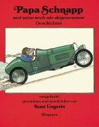 Cover-Bild zu Ungerer, Tomi: Papa Schnapp und seine noch-nie-dagewesenen Geschichten