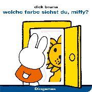 Cover-Bild zu Bruna, Dick: Welche Farbe siehst du, Miffy?