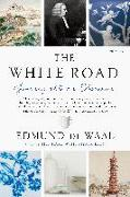 Cover-Bild zu De Waal, Edmund: The White Road: Journey Into an Obsession