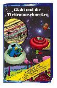 Cover-Bild zu Globi und die Weltraumschnecken von Müller, Walter Andreas (Text von)