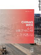 Cover-Bild zu Chinas Weg zur Weltmacht von Rohr, Patrick