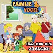Cover-Bild zu Vogel, Familie: Oma und Opa zu Besuch (Audio Download)