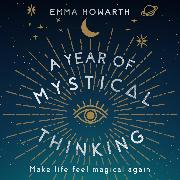 Cover-Bild zu Howarth, Emma: A Year of Mystical Thinking (Audio Download)