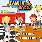 Cover-Bild zu Vogel, Familie: Food Challenges (Audio Download)
