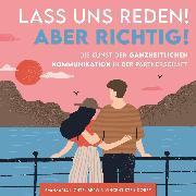 Cover-Bild zu Steindorff, Vincent: Lass uns reden! Aber richtig! (Audio Download)