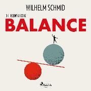 Cover-Bild zu Schmid, Wilhelm: Die Kunst der Balance (Audio Download)