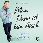 Cover-Bild zu Stehler, Philipp: Mein Darm ist kein Arsch (Audio Download)