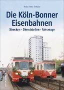 Cover-Bild zu Die Köln-Bonner Eisenbahnen von Kleine-Erfkamp, Stefan