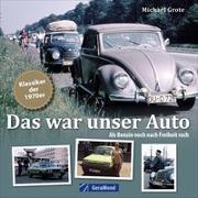 Cover-Bild zu Das war unser Auto von Grote, Michael