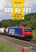 Cover-Bild zu Mehrsystemloks SBB Re 482 von Lämmli, Bruno