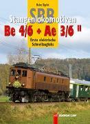 Cover-Bild zu SBB-Stangenloks Be 4/6 + Ae 3/6 II von Sigrist, Heinz