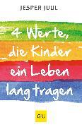Cover-Bild zu Juul, Jesper: Vier Werte, die ein Kind ein Leben lang tragen (eBook)