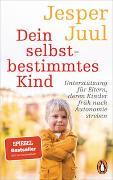 Cover-Bild zu Juul, Jesper: Dein selbstbestimmtes Kind