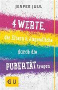 Cover-Bild zu Juul, Jesper: Vier Werte, die Eltern & Jugendliche durch die Pubertät tragen (eBook)