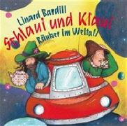 Cover-Bild zu Schlaui und Klaui - Räuber im Weltall von Bardill, Linard