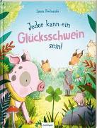 Cover-Bild zu Bednarski, Laura: Jeder kann ein Glücksschwein sein!