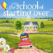 Cover-Bild zu The School of Starting Over (Audio Download)