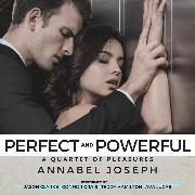 Cover-Bild zu Perfect and Powerful - A Quartet of Pleasures, Book 2 (Unabridged) (Audio Download)