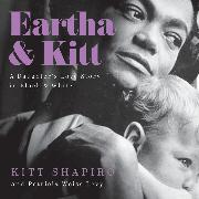Cover-Bild zu Eartha & Kitt - A Daughter's Love Story in Black and White (Unabridged) (Audio Download)