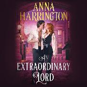 Cover-Bild zu An Extraordinary Lord - Lords of the Armory, Book 3 (Unabridged) (Audio Download)