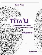 Cover-Bild zu Prem, Boris: Títa'U, Lösungen, Band III (eBook)
