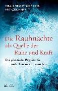 Cover-Bild zu Die Rauhnächte als Quelle der Ruhe und Kraft von Griebert-Schröder, Vera
