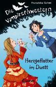 Cover-Bild zu Gehm, Franziska: Die Vampirschwestern (Band 4) - Herzgeflatter im Duett