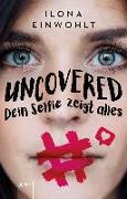 Cover-Bild zu Einwohlt, Ilona: Uncovered - Dein Selfie zeigt alles