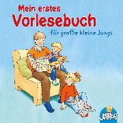 Cover-Bild zu Einwohlt, Ilona: Mein erstes Vorlesebuch für große kleine Jungs (Jakob, der kleine Bruder von Conni) (Audio Download)