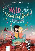 Cover-Bild zu Einwohlt, Ilona: Wild und wunderbar (1). Zwei Freundinnen gegen den Rest der Welt (eBook)
