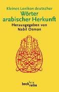 Cover-Bild zu Kleines Lexikon deutscher Wörter arabischer Herkunft