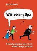 Cover-Bild zu Wir essen Opa. Schmökern, schmunzeln und verstehen: Rechtschreibung & Satzzeichen