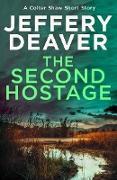 Cover-Bild zu Second Hostage: A Colter Shaw Short Story (eBook) von Deaver, Jeffery