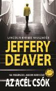 Cover-Bild zu Az acél csók (eBook) von Deaver, Jeffery
