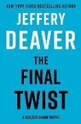 Cover-Bild zu The Final Twist (eBook) von Deaver, Jeffery