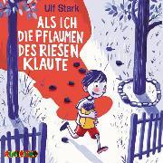 Cover-Bild zu Als ich die Pflaumen des Riesen klaute (Audio Download) von Stark, Ulf