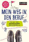 Cover-Bild zu Duden Ratgeber - Mein Weg in den Beruf (eBook) von Engst, Judith