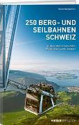 Cover-Bild zu 250 Berg- und Seilbahnen Schweiz