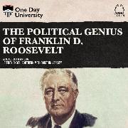 Cover-Bild zu The Political Genius of Franklin D. Roosevelt (Unabridged) (Audio Download)