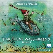Cover-Bild zu Der kleine Wassermann - Das WDR-Hörspiel (Audio Download) von Preußler, Otfried