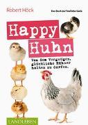 Cover-Bild zu Happy Huhn ? Das Buch zur YouTube-Serie von Höck, Robert