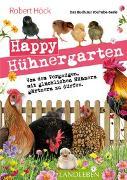 """Cover-Bild zu Happy Hühnergarten ? Das zweite Buch zur YouTube-Serie """"Happy Huhn"""" von Höck, Robert"""