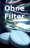 Cover-Bild zu Ohne Filter von Hock, Robert
