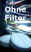 Cover-Bild zu Ohne Filter (eBook) von Hock, Robert