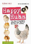 Cover-Bild zu Happy Huhn - Das Buch zur YouTube-Serie (eBook) von Höck, Robert