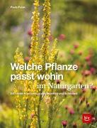 Cover-Bild zu Welche Pflanze passt wohin im Naturgarten? von Polak, Paula