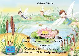 Cover-Bild zu La storia di piccola libellula Lolita, che vuole sempre aiutare tutti. Italiano-Inglese. / The story of Diana, the little dragonfly who wants to help everyone. Italian-English (eBook) von Wilhelm, Wolfgang
