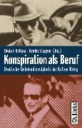 Cover-Bild zu Konspiration als Beruf (eBook) von Wagner, Armin (Hrsg.)